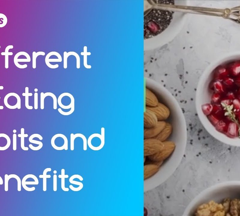 Different Eating Habits and Benefits