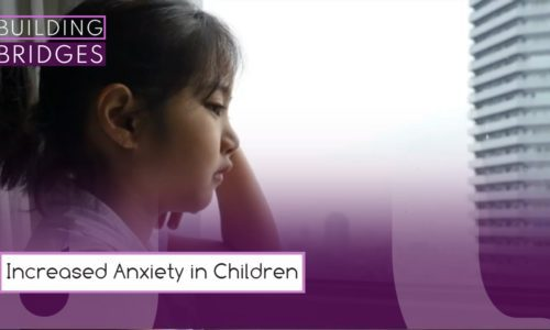 Increased Anxiety in Children | Building Bridges