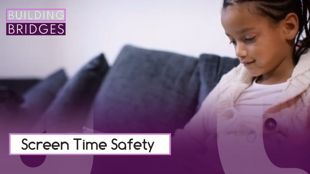 Screen Time Safety |  Building Bridges
